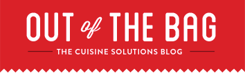 The Cuisine Solutions Blog - Out of the Bag